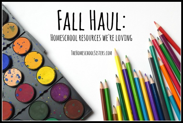 Fall Haul Homeschool Resources We're Loving  The Homeschool Sisters Podcast